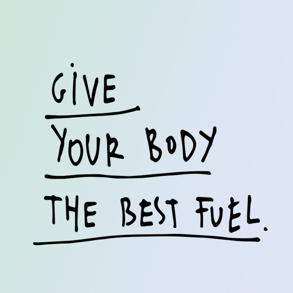 Give Your Body The Best Fuel (part 2)